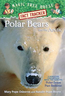 Polar Bears and the Arctic By Osborne, Mary Pope/ Boyce, Natalie Pope/ Murdocca, Sal (ILT)