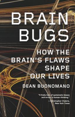 Brain Bugs By Buonomano, Dean