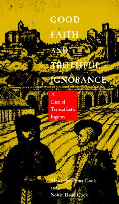 Good Faith and Truthful Ignorance By Cook, Alexandra Parma/ Cook, Noble David